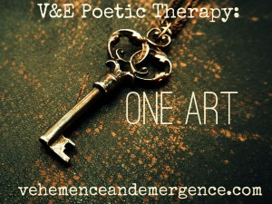 V&E Poetic Therapy: One Art