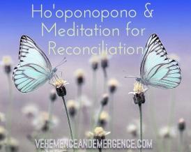 Ho'oponopono Meditation for Reconciliation