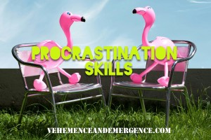 Procrastination Skills on Vehemence and Emergence