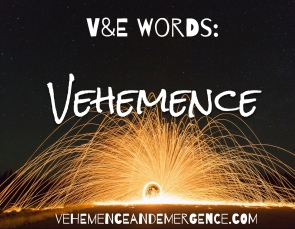 vehemence, passion, action, fire, light, words, power